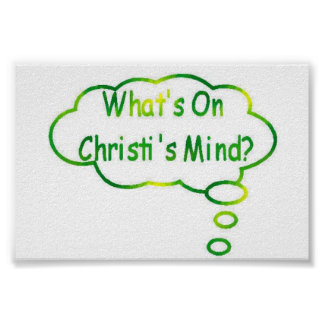 Emerald What's On Christi's Mind Thought Bubble Poster