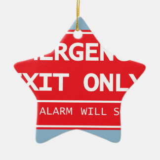 Emergency Exit Only Door Alarm Will Sound Sign Ceramic Ornament