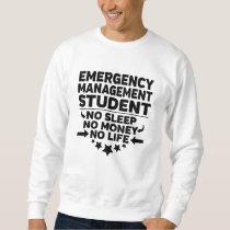 Emergency Management College Student No Life Money Sweatshirt