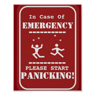 Emergency panic funny sign poster