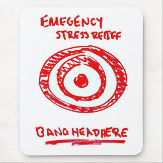 Emergency Stress Relief Mouse Pad