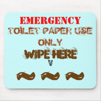 EMERGENCY TOILET PAPER USE ONLY MOUSE PAD