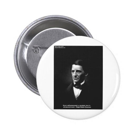 Emerson Love Never Possessed Quote Gifts Etc Buttons