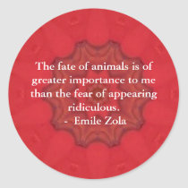 Emile Zola Animal Rights Quote, Saying Classic Round Sticker