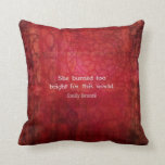 Emily Bronte beautiful quote about life Pillows