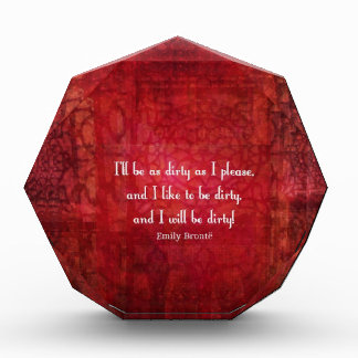 Emily Bronte Dirty Girl quote Acrylic Award
