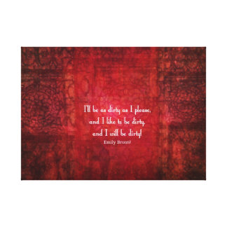 Emily Bronte Dirty Girl quote Canvas Print