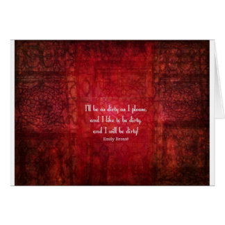 Emily Bronte Dirty Girl quote Card