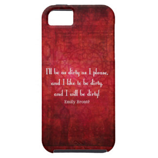 Emily Bronte Dirty Girl quote iPhone 5 Case