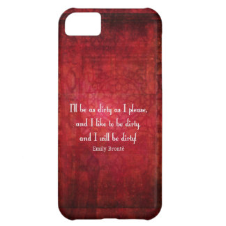 Emily Bronte Dirty Girl quote iPhone 5C Case