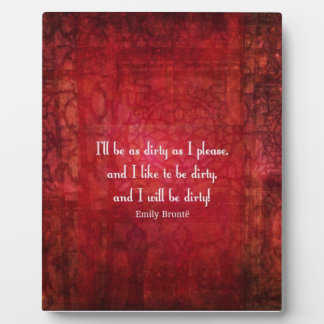 Emily Bronte Dirty Girl quote Photo Plaques