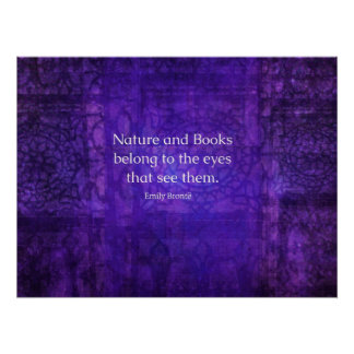 Emily Bronte nature and books inspirational quote Poster