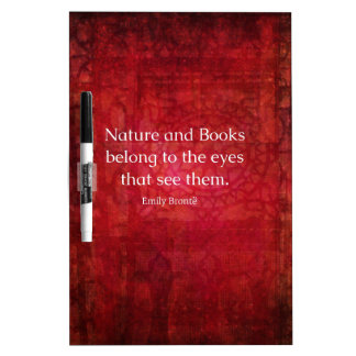 Emily Bronte nature and books quote Dry Erase Whiteboards