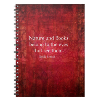 Emily Bronte nature and books quote Note Book