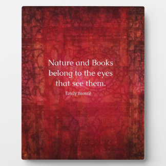 Emily Bronte nature and books quote Display Plaques