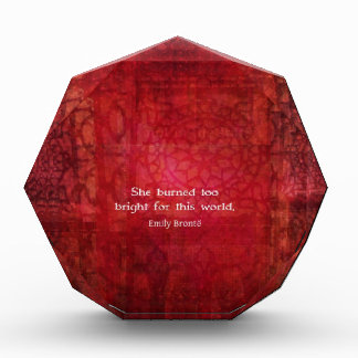 Emily Bronte quote - She burned too bright Awards