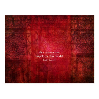 Emily Bronte quote - She burned too bright Postcard