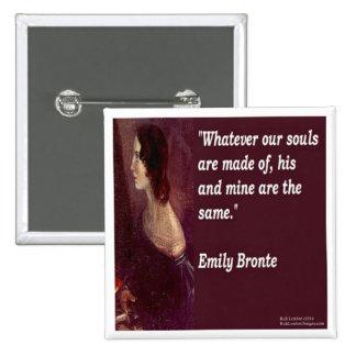 Emily Bronte y famoso nuestra cita de las almas Pin Cuadrado