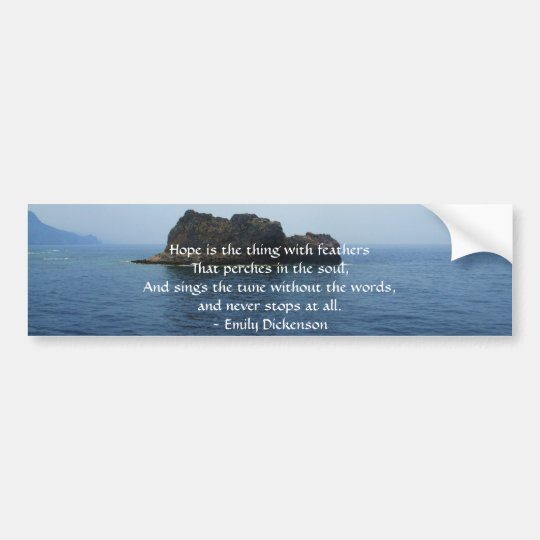 Emily Dickenson Inspirational  QUOTE for Healing Bumper Sticker