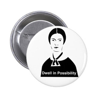 Emily Dickinson Dwell in Possibility Button