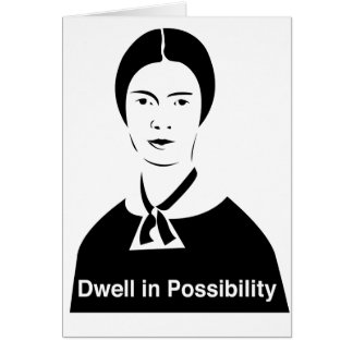 Emily Dickinson Dwell in Possibility Greeting Card