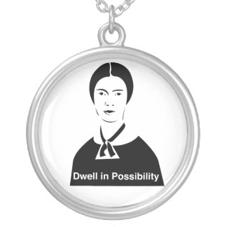 Emily Dickinson Dwell in Possibility Necklace