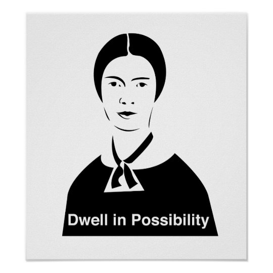 Emily Dickinson Dwell in Possibility Poster