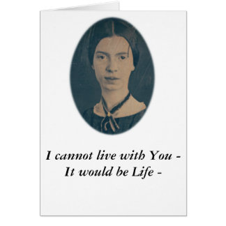 """Emily Dickinson funny card """"cannot live with you"""""""