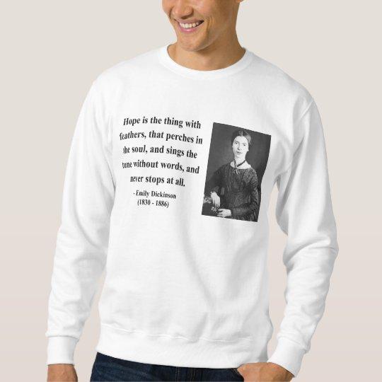 Emily Dickinson Quote 1b Sweatshirt