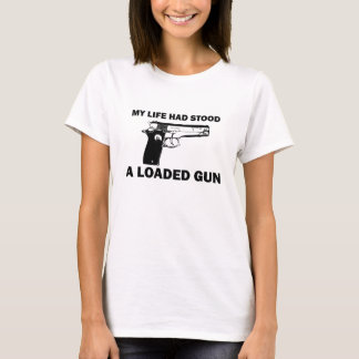 Emily Dickinson's My Life Had Stood A Loaded Gun T-Shirt