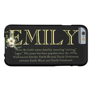 """EMILY"" Name/Meaning IPHONE 6 CASE"