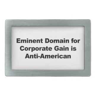 Eminent Domain for Corporate Gain is Anti-American Belt Buckle