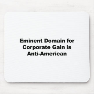 Eminent Domain for Corporate Gain is Anti-American Mouse Pad