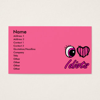Emo Eye Heart I Love Idiots Business Card