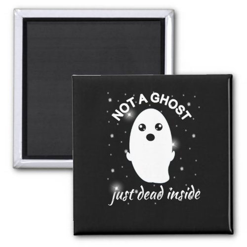 Emo Goth Not A Ghost Just Dead Inside Grunge Magnet