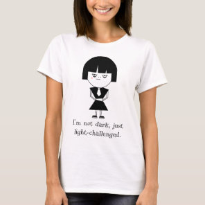 Emo - I'm not dark, just light-challenged T-Shirt