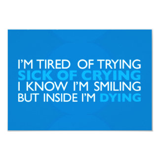 EMO TRUTH TIRED OF TRYING CRYING SMILING INSIDE DY PERSONALIZED INVITATIONS