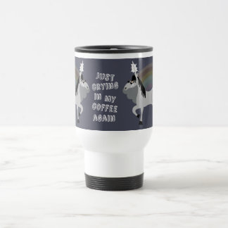 Emo Unicorn Crying In My Coffee Travel Mug