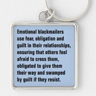 Emotional Blackmailers Use Fear, Obligation … Keychain