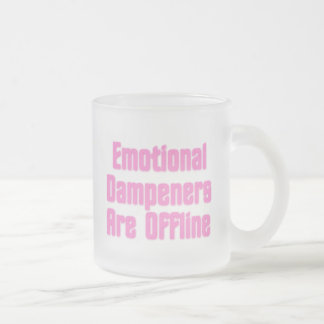 Emotional Dampeners Are Offline Frosted Glass Coffee Mug