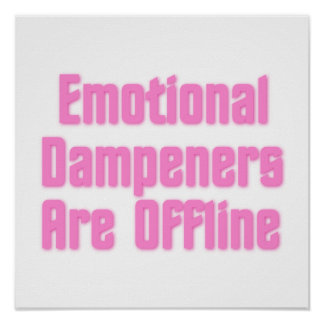 Emotional Dampeners Are Offline Posters