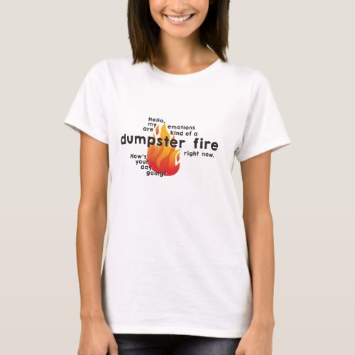 Emotional Dumpster Fire Crew Neck T_shirt