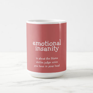 emotional insanity coffee mug