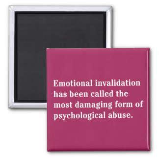 Emotional Invalidation Has Been Called … 2 Inch Square Magnet