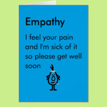 Empathy - a funny get well poem card