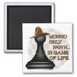 Empeño del Mongo solamente en el juego de la vida Imán De Frigorifico
