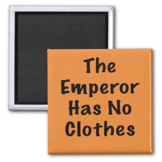 Emperor Has No Clothes Magnet
