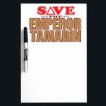 "Emperor Tamarin Save Dry Erase Board<br><div class=""desc"">SAVE THE EMPEROR TAMERIN</div>"