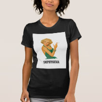 emphysema kill woman T-Shirt