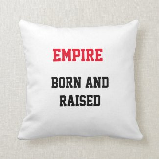 Empire Born and Raised Throw Pillow